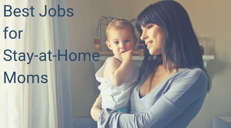 best jobs for stay at home moms