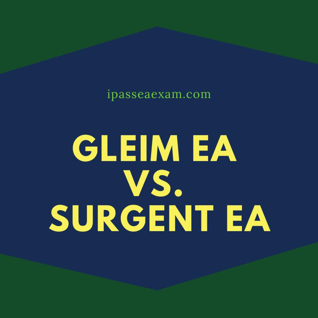 Gleim EA vs. Surgent EA